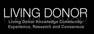 LIVING DONOR - A knowledge community focused on living donor through experience, research and consensus